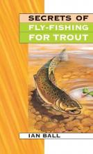 Secrets of Fly-fishing for Trout