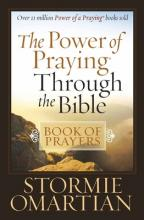 The Power of Praying Through the Bible Book of Prayers