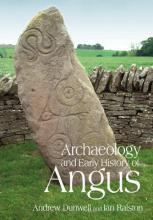 The Archaeology and Early History of Angus