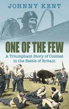 One of the Few: A Triumphant Story of Combat in the Battle of Britain