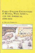 Early English Encounters in Russia,West Africa and the Americas
