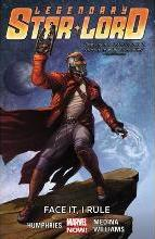 Legendary Star-Lord: Face it, I Rule Volume 1