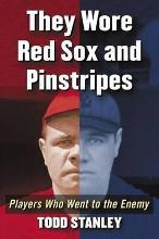 They Wore Red Sox and Pinstripes
