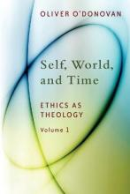 Self, World and Time: Ethics as Theology v. 1