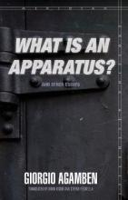 """""""What is an Apparatus?"""" And Other Essays"""