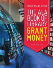 The ALA Big Book of Library Grant Money