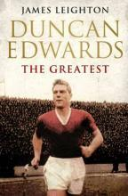 Duncan Edwards: The Greatest