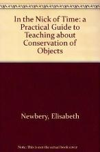 In the Nick of Time: a Practical Guide to Teaching about Conservation of Objects