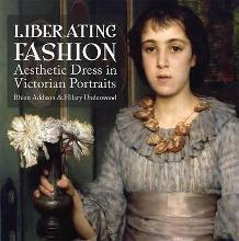 Liberating Fashion: Aesthetic Dress in Victorian Portraits