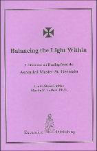Balancing the Light Within: A Discourse on Healing from the Ascended Master St. Germain