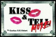 Kiss and Tell More