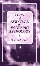 ABC's of Spiritual or Esoteric Astrology