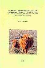 Farming and Fishing in the Outer Hebrides AD 600 to 1700