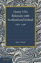 Henry VII's Relations with Scotland and Ireland 1485-1498