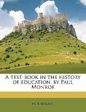 A Text-Book in the History of Education, by Paul Monroe