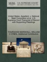 United States, Appellant, V. National Steel Corporation et al. U.S. Supreme Court Transcript of Record with Supporting Pleadings