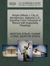 Wright (Alfred) V. City of Montgomery, Alabama U.S. Supreme Court Transcript of Record with Supporting Pleadings