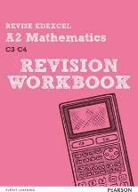 REVISE Edexcel A2 Mathematics Revision Workbook