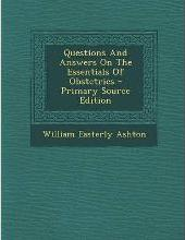 Questions and Answers on the Essentials of Obstetrics
