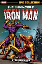Iron Man Epic Collection: by Force of Arms