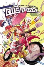 Gwenpool, the Unbelievable Vol. 1: Believe it: Volume 1
