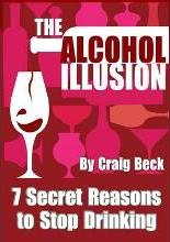 The Alcohol Illusion: 7 Secret Reasons to Stop Drinking