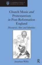 Church Music and Protestantism in Post - Reformation England