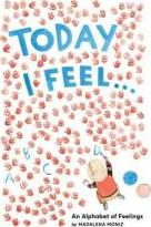 Today I Feel ...: An Alphabet of Emotions