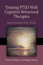 Treating PTSD with Cognitive-Behavioral Therapies
