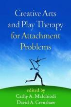 Creative Arts and Play Therapy for Attachment Problems