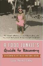 A Food Junkie's Guide to Recovery