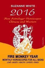 2016 New Astrology Horoscopes - Chinese and Western