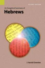 An Exegetical Summary of Hebrews, 2nd Edition
