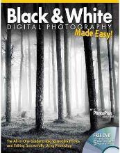Black & White Digital Photography Made Easy