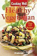 Cooking Well: Healthy Vegetarian