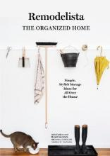 A Remodelista Manual: The Organized and Artful Home
