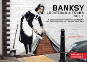 Banksy Locations and Tours: v. 1