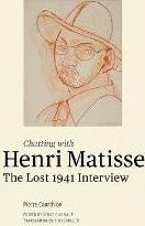 Chatting with Henri Matisse - The Lost 1941 Interview