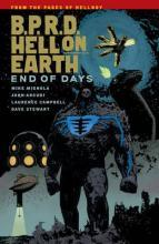 B.P.R.D. Hell on Earth: End of Days Volume 13