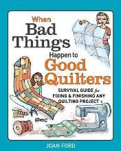 When Bad Things Happen to Good Quilters