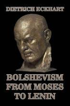 Bolshevism from Moses to Lenin