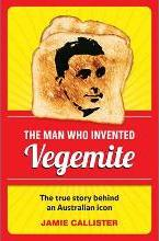 The Man Who Invented Vegemite