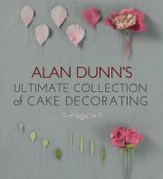 Alan Dunn's Ultimate Collection of Cake Decorating