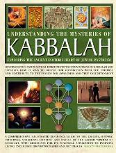 Understanding the Mysteries of Kabbalah: Exploring the Ancient Esoteric Heart of Jewish Mysticism