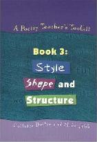 A Poetry Teacher's Toolkit: Style, Shape and Structure Book 3