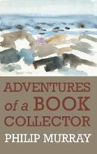 The Adventures of a Book Collector