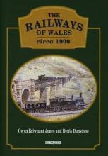 The Railways of Wales Circa 1900