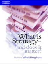 What is Strategy and Does it Matter?