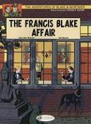The Adventures of Blake and Mortimer: The Francis Blake Affair v. 4