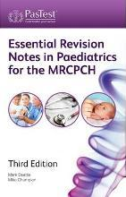 Essential Revision Notes in Paediatrics for the MRCPCH
